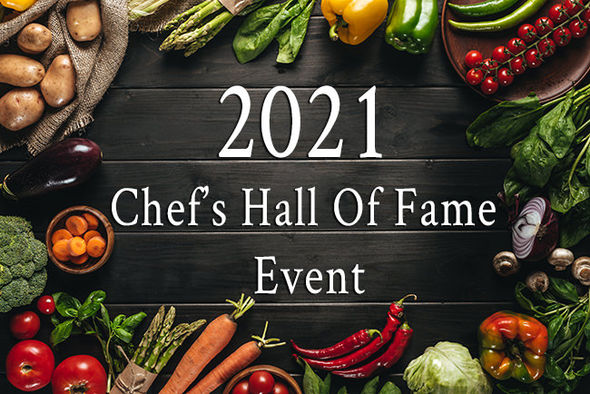 2021 Chef's Hall of Fame Event